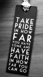 Take pride in how far...